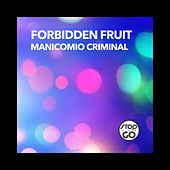 Manicomio Criminal by Forbidden Fruit