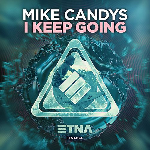 I Keep Going by Mike Candys