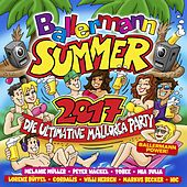 Ballermann Summer 2017 - Die ultimative Mallorca Party von Various Artists