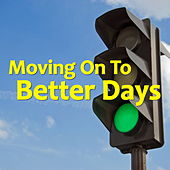 Moving On To Better Days by Various Artists