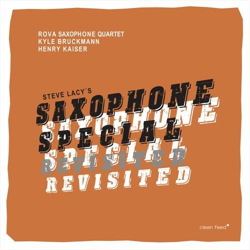 Saxophone Special Revisited by Rova Saxophone Quartet