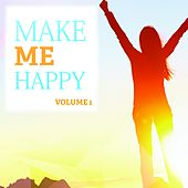 Make Me Happy, Vol. 1 (Just Fantastic Feel Good Deep House) by Various Artists