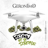 Drops Wit da Drone by Geronimo