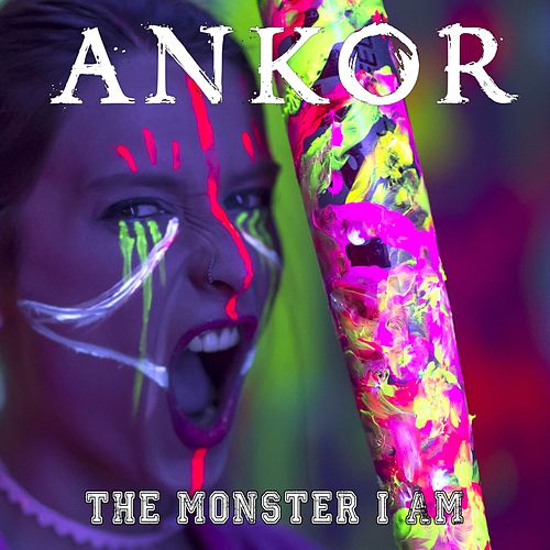 The Monster I Am de Ankor