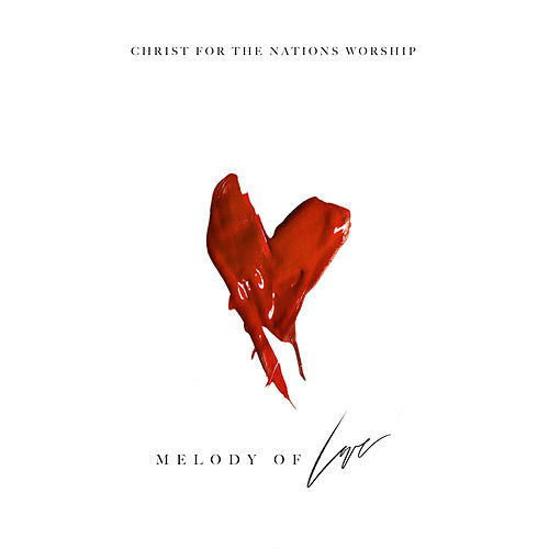 Melody of Love (Live) by Christ For The Nations Music