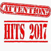 Attention Hits 2017 von Various Artists