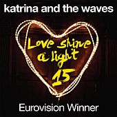 Love Shine a Light (15th Anniversary Edition) di Katrina and the Waves