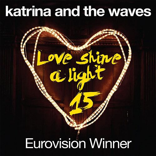 Love Shine a Light (15th Anniversary Edition) de Katrina and the Waves