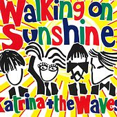 Walking on Sunshine (2004 Version) di Katrina and the Waves