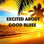 Excited About Good Blues de Various Artists