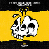 Fool's Gold Clubhouse Vol. 5 von Various Artists