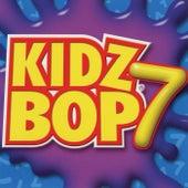 Kidz Bop 7 by KIDZ BOP Kids