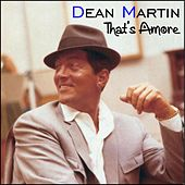 That's amore (Remastered) von Dean Martin