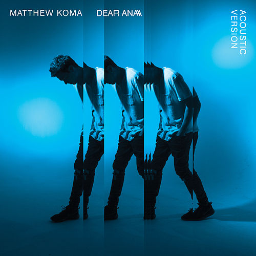 Dear Ana (Acoustic) by Matthew Koma