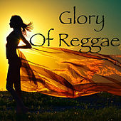 Glory Of Reggae by Various Artists
