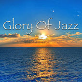 Glory Of Jazz by Various Artists