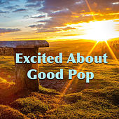 Excited About Good Pop di Various Artists