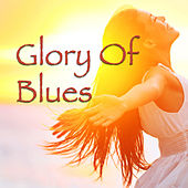 Glory Of Blues by Various Artists