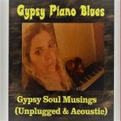 Gypsy Soul Musings by Gypsy Piano Blues