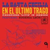 En El Último Trago (En Vivo Desde La Ciudad De México/2017) de La Santa Cecilia