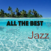 All The Best Jazz by Various Artists