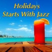Holidays Starts With Jazz de Various Artists