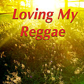 Loving My Reggae de Various Artists