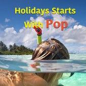 Holidays Starts With Pop von Various Artists