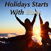Holidays Starts With Blues by Various Artists