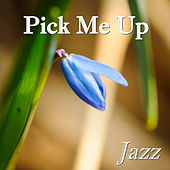 Pick Me Up Jazz by Various Artists