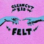 Felt von Clean Cut Kid