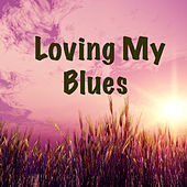 Loving My Blues by Various Artists