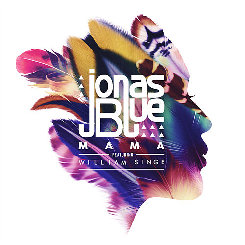 Mama (Feat. William Singe) di Jonas Blue