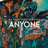 Anyone by Mt. Eden