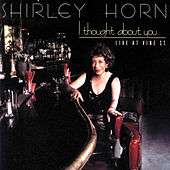I Thought About You (Live At Vine St.) de Shirley Horn