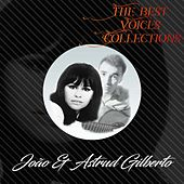 The Best Voices Collections, João & Astrud Gilberto by Various Artists