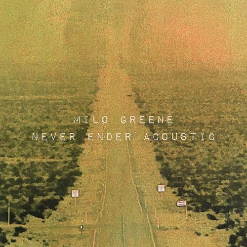 Never Ender Acoustic by Milo Greene