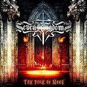 The Fire Is Mine by Seven Kingdoms