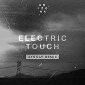Electric Touch (ayokay Remix) by A R I Z O N A