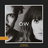 Ultralife (Acoustic Version) by Oh Wonder