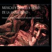 Músicas y Danzas a Través de la Antigüedad de Ensamble de Música Antigua Corazón Con Manos