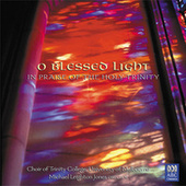 O Blessed Light by University of Melbourne Choir of Trinity College