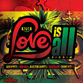 Love Is All Riddim by Various Artists