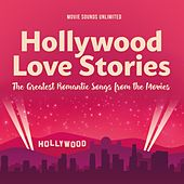 Hollywood Love Stories - The Greatest Romantic Songs from the Movies by Various Artists