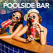 Poolside Bar by Various Artists