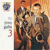 The Jimmy Giuffre 3 by Jimmy Giuffre