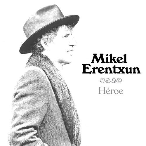 Héroe de Mikel Erentxun