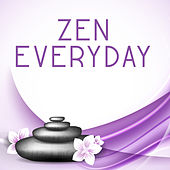Zen Everyday – Music for Massage Background, Calming Sounds of Nature, Relax, Positive Thinking by Relaxing Spa Music