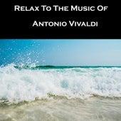 Relax To The Music Of Antonio Vivaldi by Anastasi