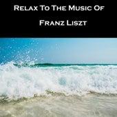 Relax To The Music Of Franz Liszt von Franz Liszt